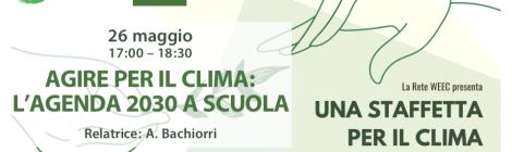 """E' disponibile la registrazione del Webinar """"Agire per il clima: l'Agenda 2030 a scuola"""" del 26 maggio 2021"""